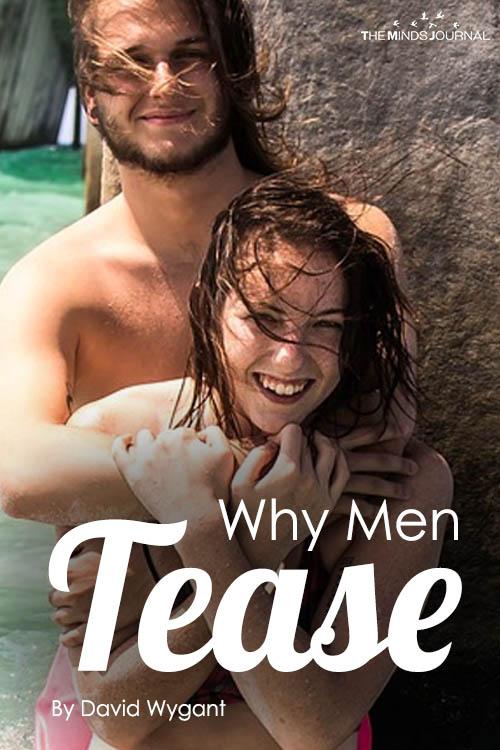Why Men Tease