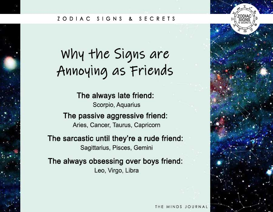 Why The Signs Are Annoying As Friends