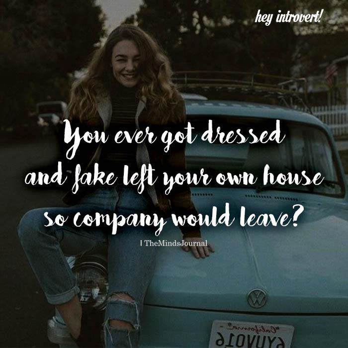 You ever got dressed