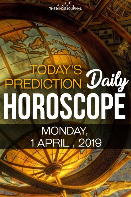 Your Daily Predictions for Monday, April 1, 2019 pin
