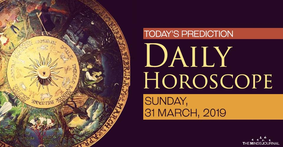 Your Daily Predictions for Sunday, March 31, 2019