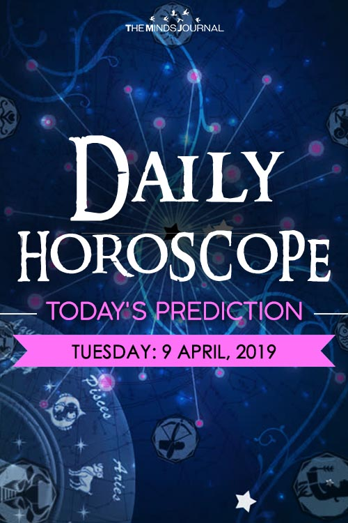 Your Daily Predictions for Tuesday, April 9, 2019