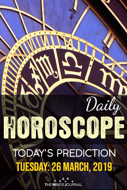 Your Daily Predictions for Tuesday, March 26, 2019 pin