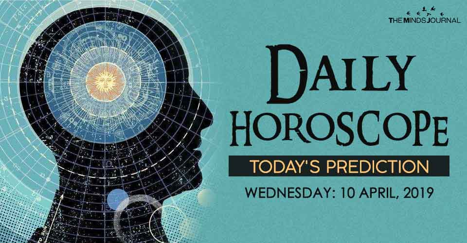 Your Daily Predictions for Wednesday, April 10, 2019