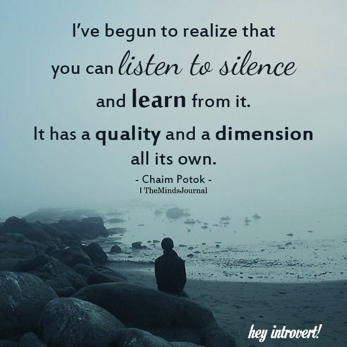 I've Begun To Realize That You Can Listen To Silence