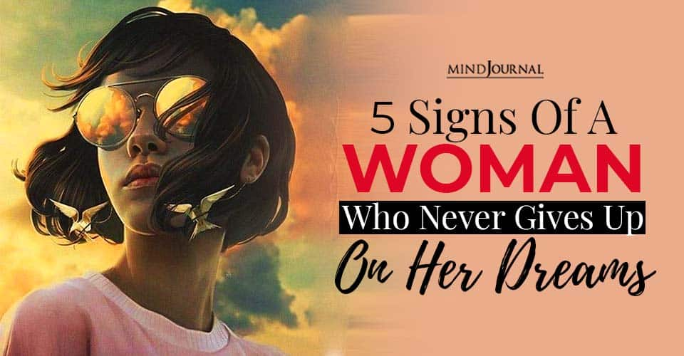 signs of a woman who never gives up on her dreams