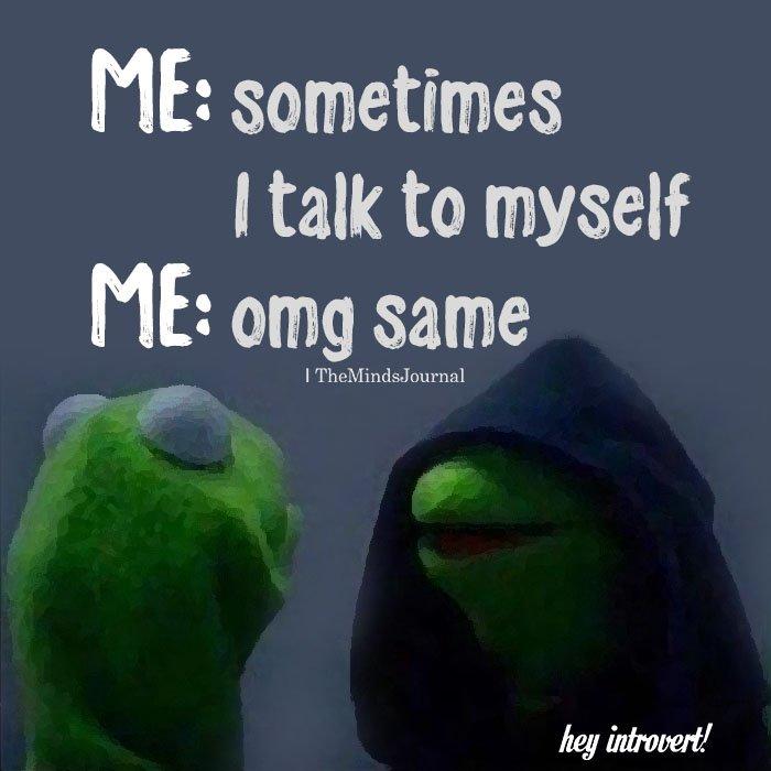 sometimes I talk to myself