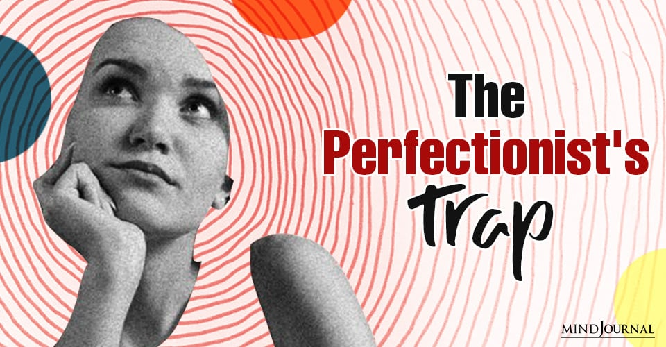 the perfectionists trap