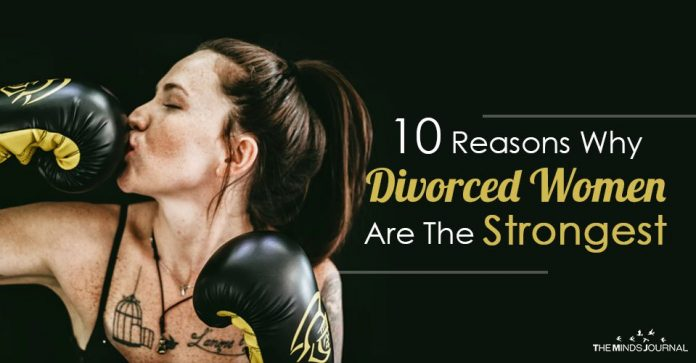 10 Reasons Why Divorced Women Are The Strongest
