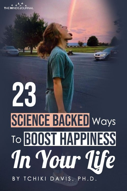 23 Science Backed Ways To Boost Happiness In Your Life