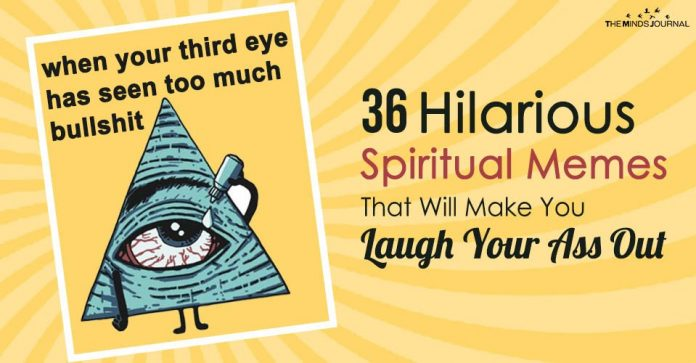 36 Hilarious Spiritual Memes That Will Make You Laugh Your Ass Out