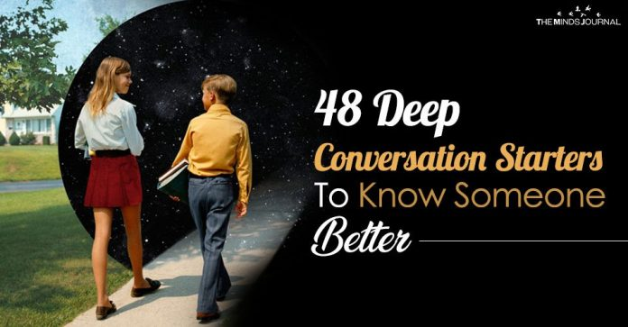 48 Deep Conversation Starters To Know Someone Better