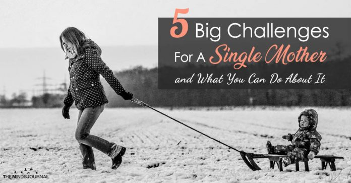 5 Big Challenges Of Being A Single Mother