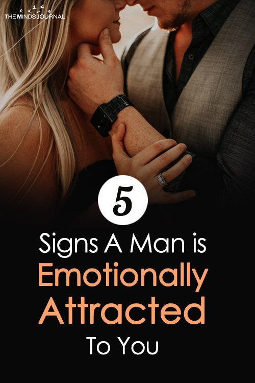 5 Signs A Man is Emotionally Attracted To You