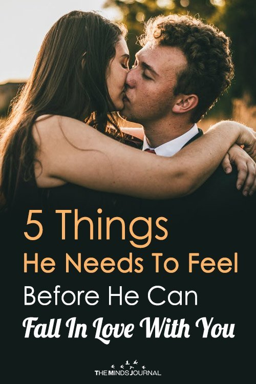5 Things He Needs To Feel Before He Can Fall In Love With You