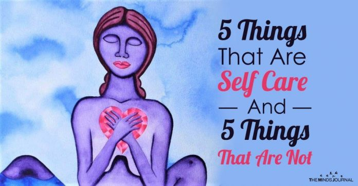 5 Things That Are Self-Care And 5 Things That Are Not