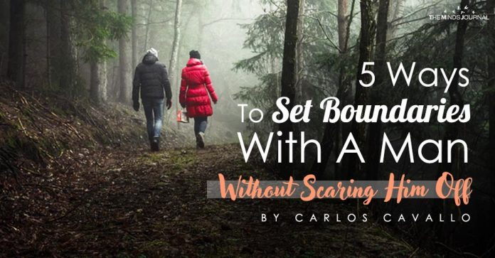 5 Ways To Set Boundaries With A Man WITHOUT Scaring Him Off