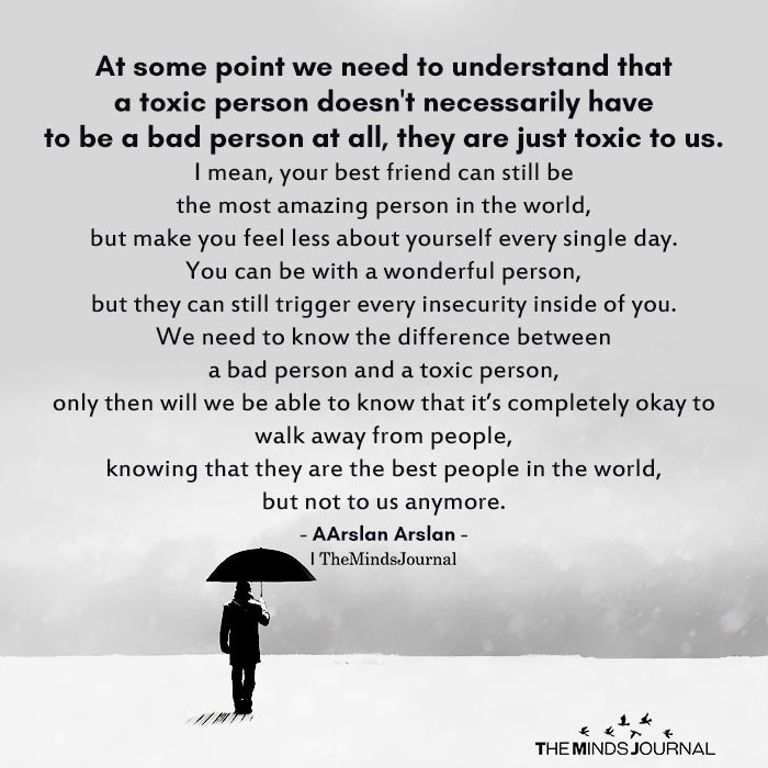 At some point we need to understand that a toxic person doesn't necessarily have to be a bad person