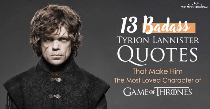 13 Badass Tyrion Lannister Quotes That Make Him The Most Loved Character of GOT