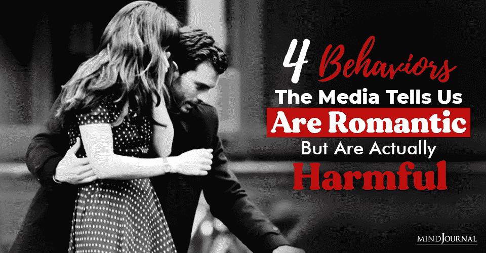 Behaviors Media Tells Us Romantic Harmful