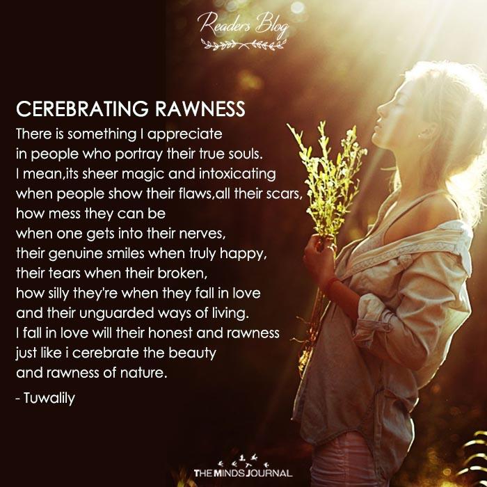 CEREBRATING RAWNESS