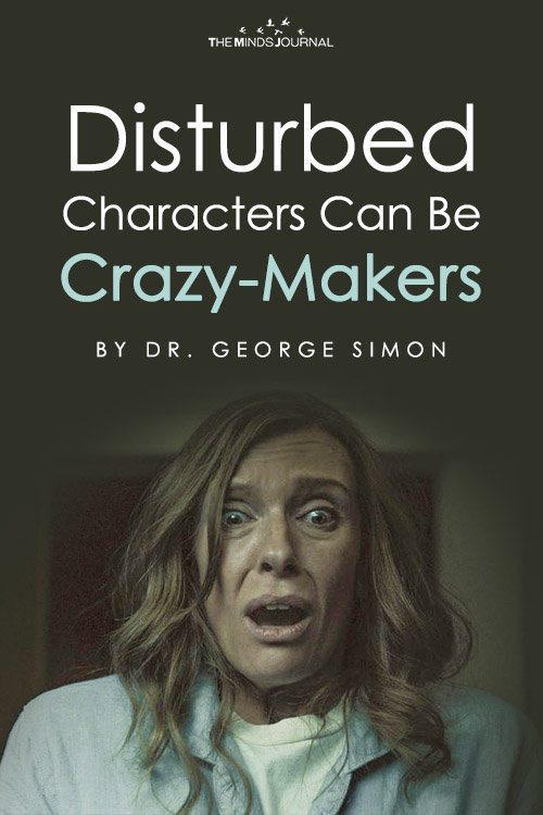 Disturbed Characters Can Be Crazy-Makers