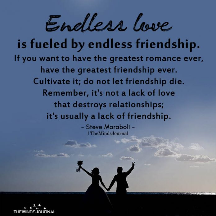 Endless love is fueled by endless friendship