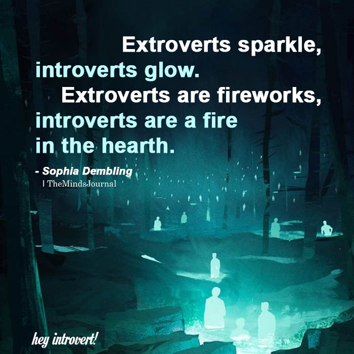 Extroverts Sparkle, Introverts Glow