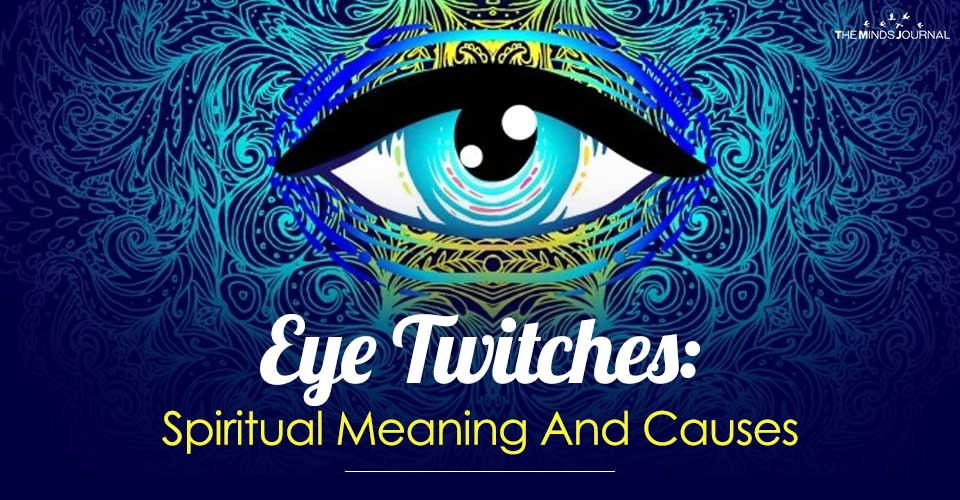 Eye Twitches: Spiritual Meaning And Causes