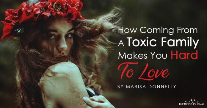 How Coming From A Toxic Family Makes You Hard To Love