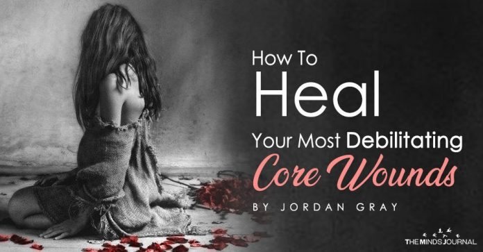 How To Heal Your Most Debilitating Core Wounds
