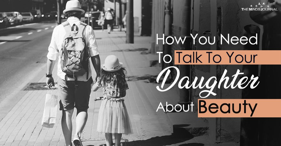 How You Need To Talk To Your Daughter About Beauty