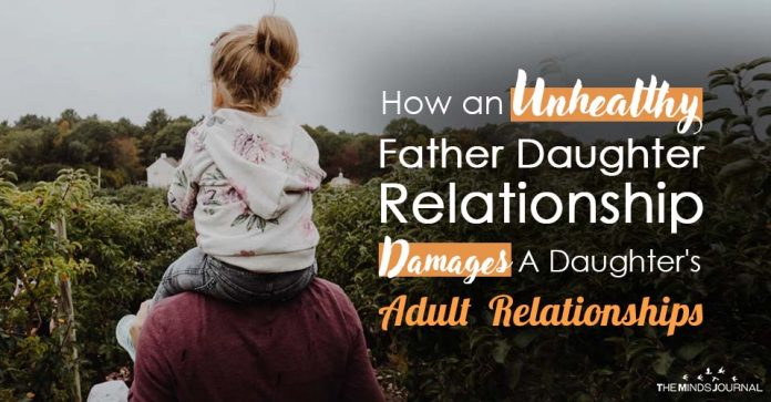 How an Unhealthy Father Daughter Relationship Damages a Daughter's Adult Relationships