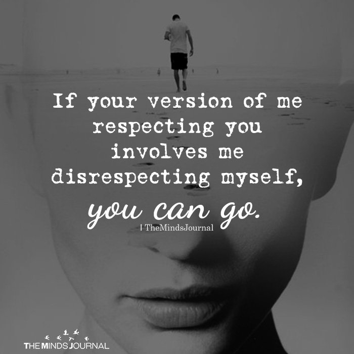 If your version of me respecting you