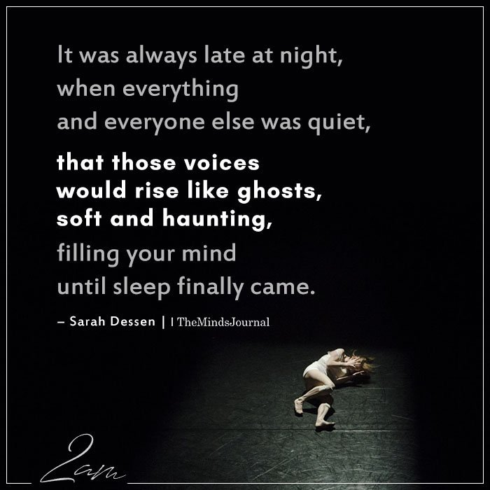 It was always late at night