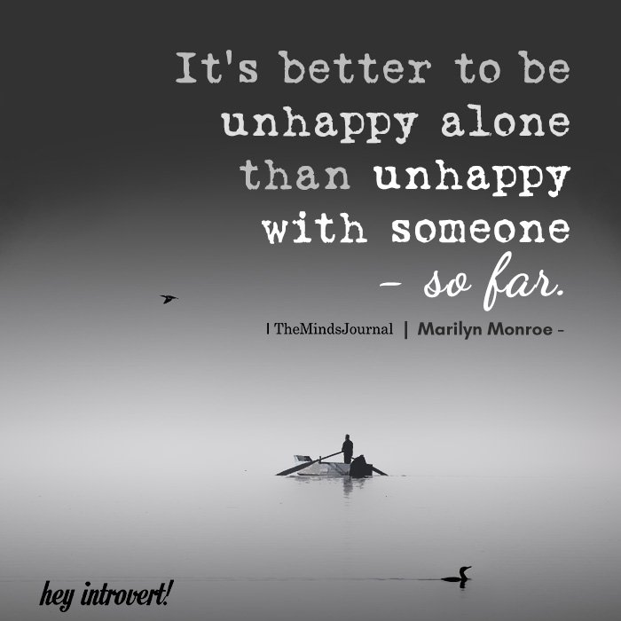 It's better to be unhappy alone