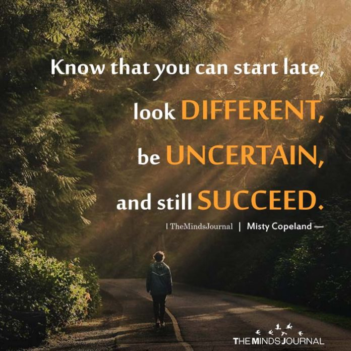 Know that you can start late
