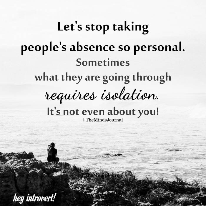 Let's Stop Taking People's Absence So Personal