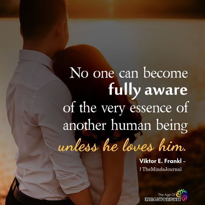 No one can become fully aware of the very essence of another human being