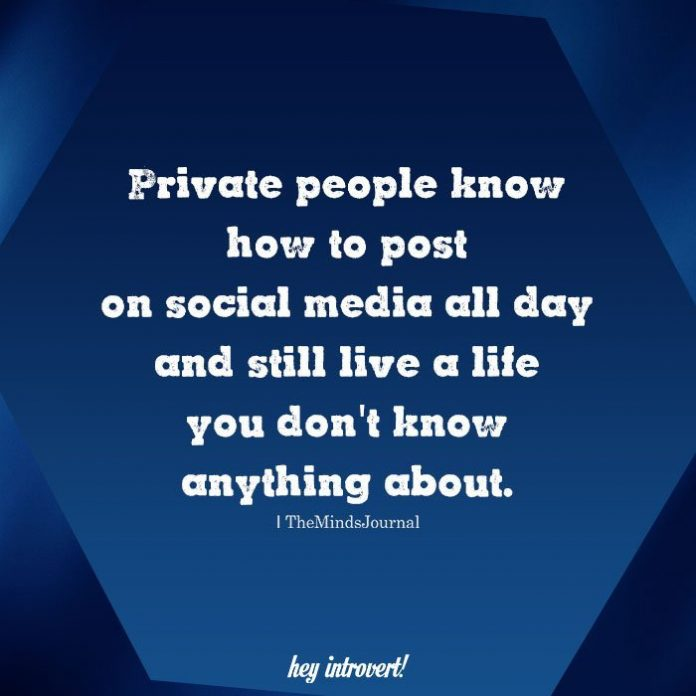 Private people know how to post on social media