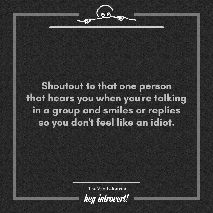 Shoutout to that one person that hears you