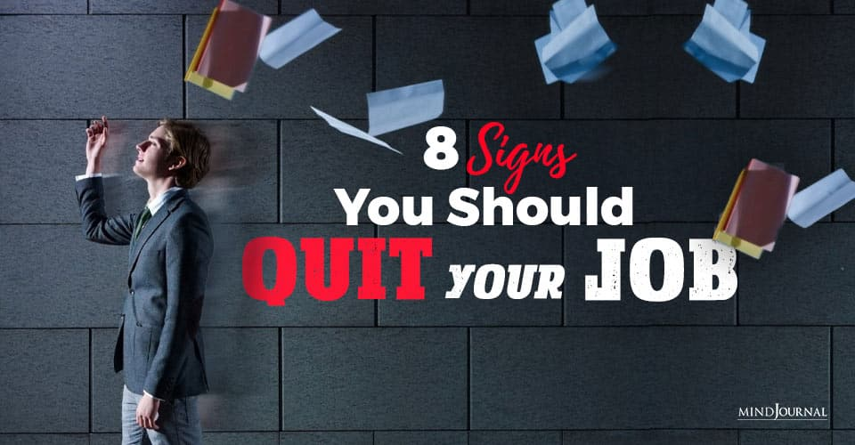 8 Signs You Should Quit Your Job
