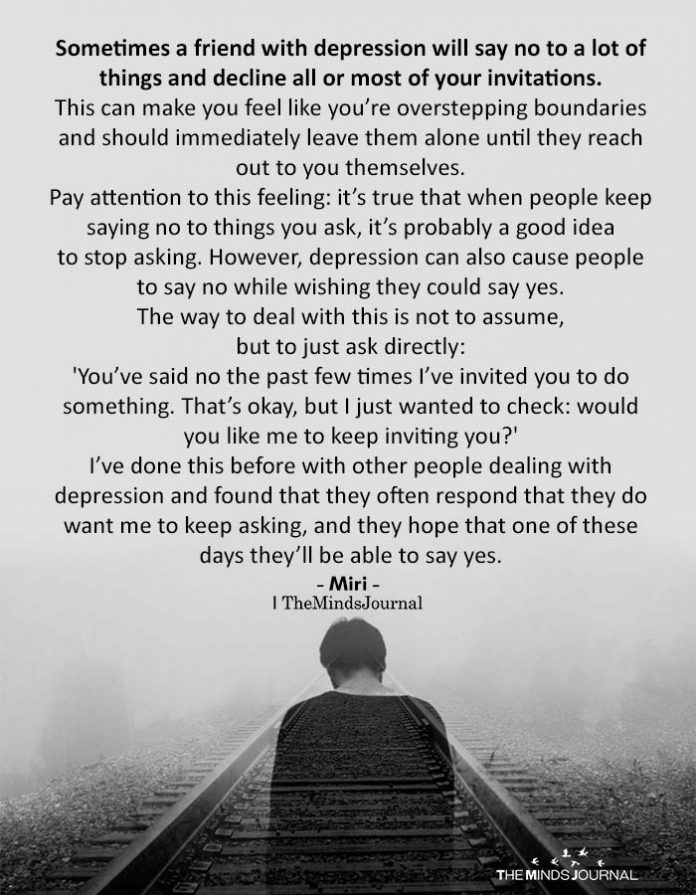 Sometimes a friend with depression will say no to a lot of things
