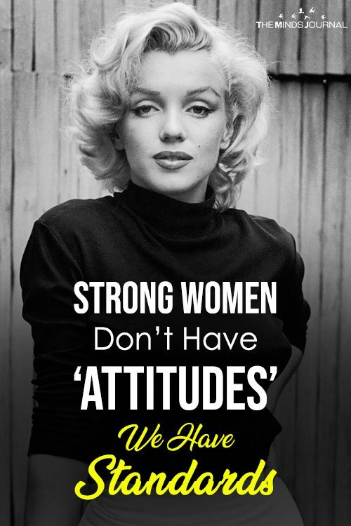3cf9ed465f8 Strong Women Don t Have  Attitudes  — We Have STANDARDS