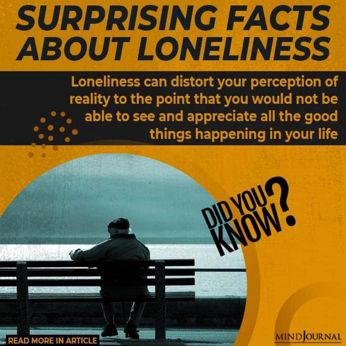 Surprising Facts Loneliness appreciate life