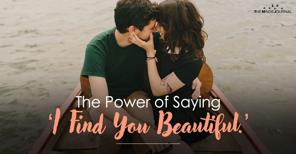 The Power of Saying 'I Find You Beautiful.'