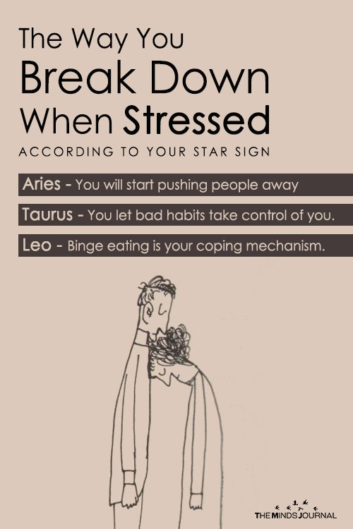 The Way You Break Down When Stressed According To Your Star Sign