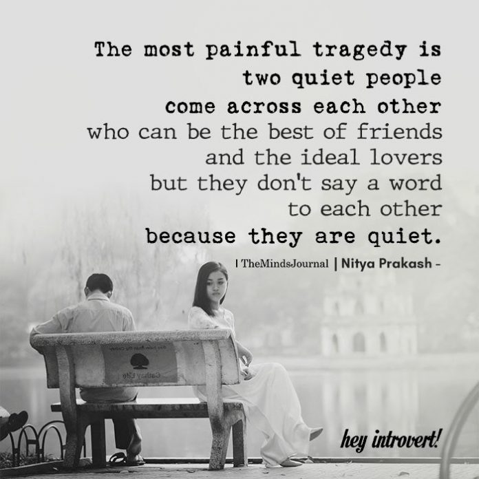 The most painful tragedy is two quiet people