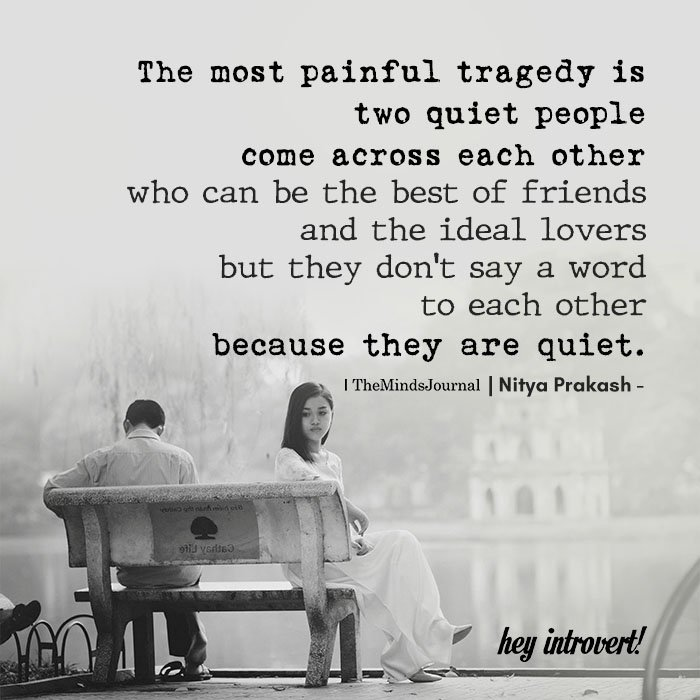 The Most Painful Tragedy Is Two Quiet People Come Across Each Other