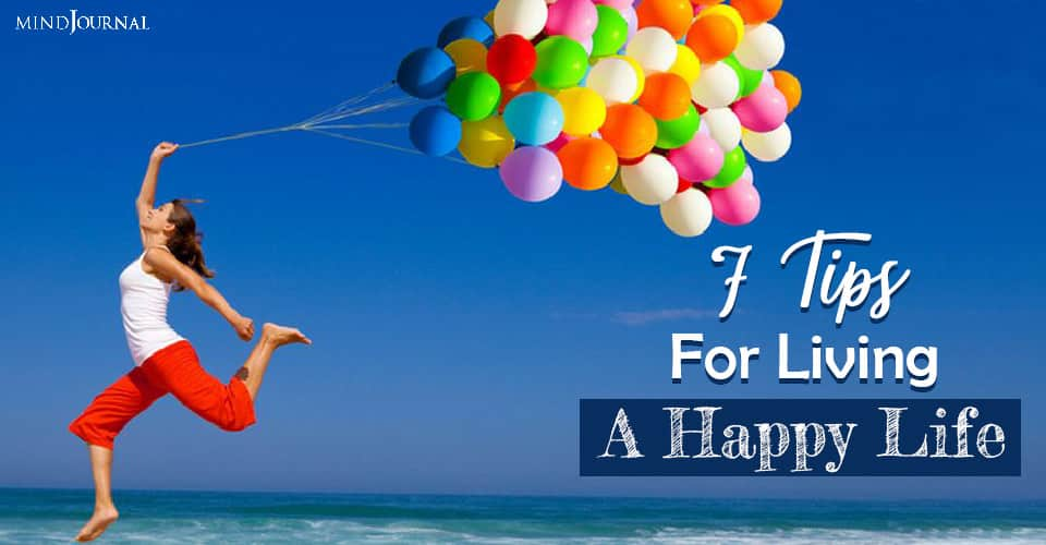 Tips For Living A Happy Life